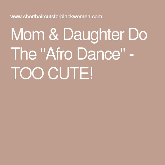 """Mom & Daughter Do The """"Afro Dance"""" - TOO CUTE!"""