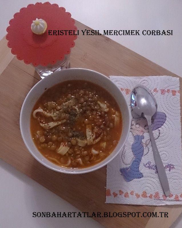 http://sonbahartatlar.blogspot.com.tr/2015/03/eristeli-yesil-mercimek-corbasi.html