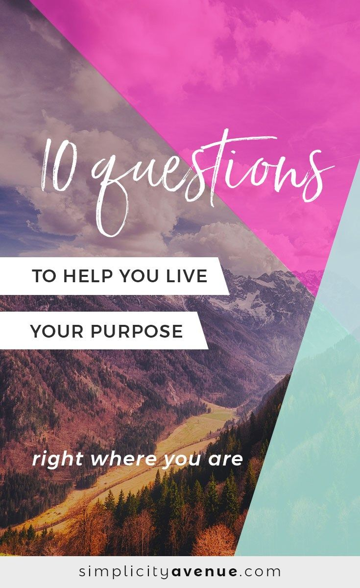 Is it possible to live your purpose, despite limitations or life's craziness? I think that it is! Use these 10 questions to help you be who you already are.