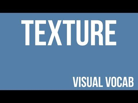 Texture defined - From Goodbye-Art Academy - YouTube