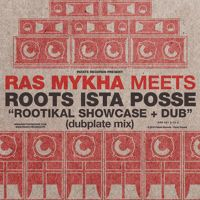Ras Mykha Meets Roots Ista Posse - Rootikal Showcase by Roots Ista Posse on SoundCloud