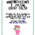Use this I have, Who has? game to review basic economic terms. ...