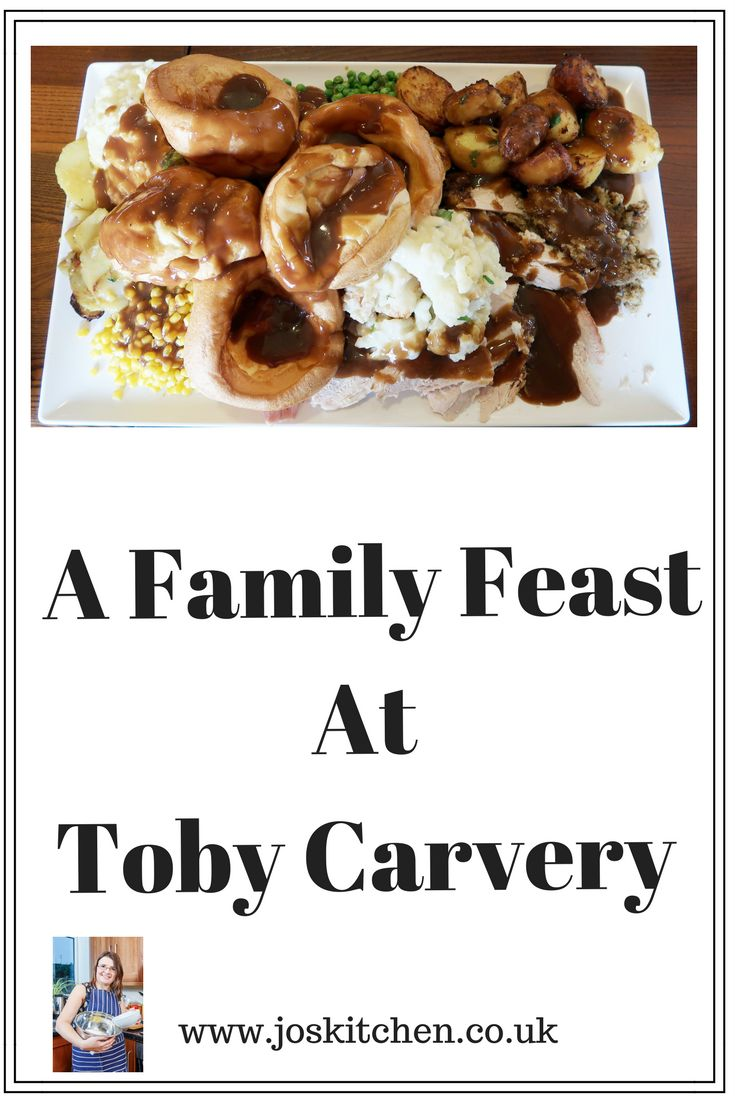 A Family Feast At Toby Carvery - Jo's Kitchen