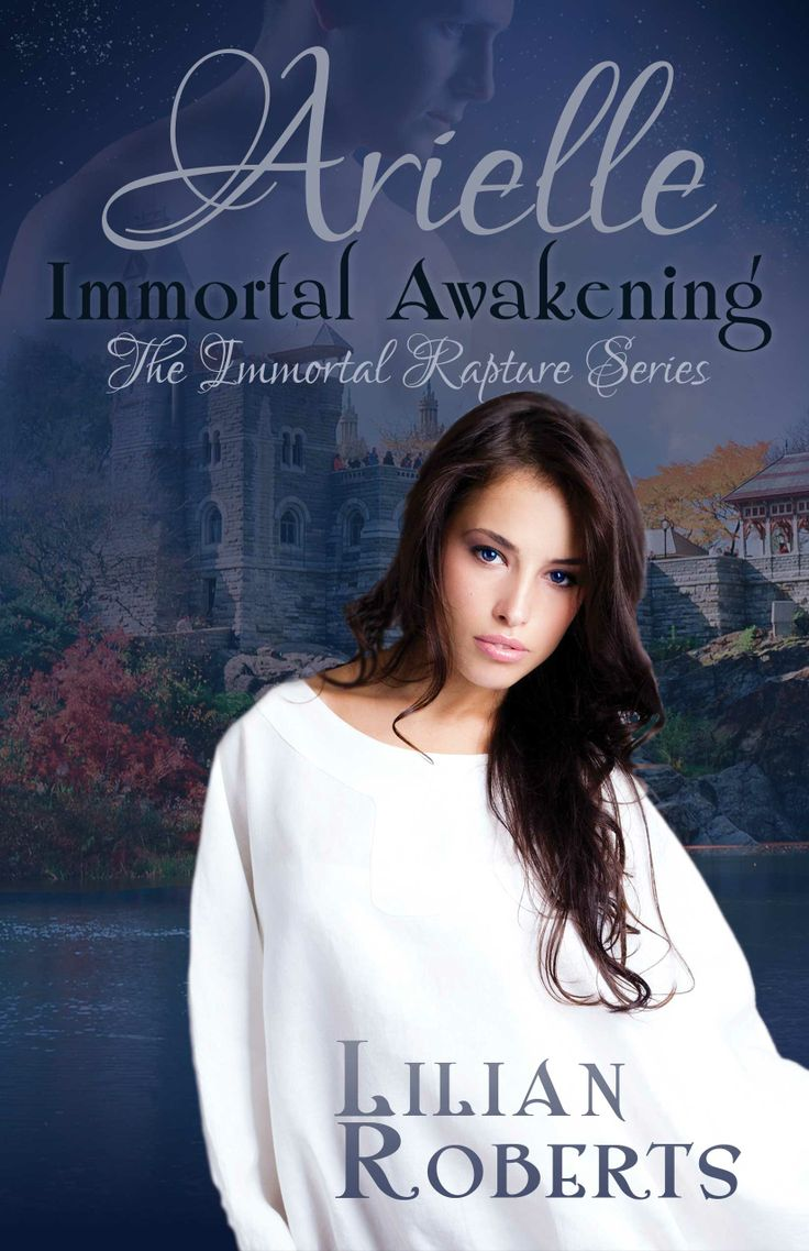 """Happy Launch Day to my author friend Lilian Roberts for """"Arielle Immortal Awakening"""" – the first novel in the wonderful, paranormal """"Immortal Rapture Series""""."""