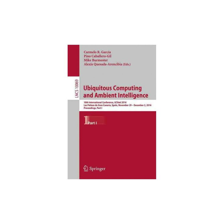 Ubiquitous Computing and Ambient Intelligence : 10th International Conference, Ucami 2016, Las Palmas De