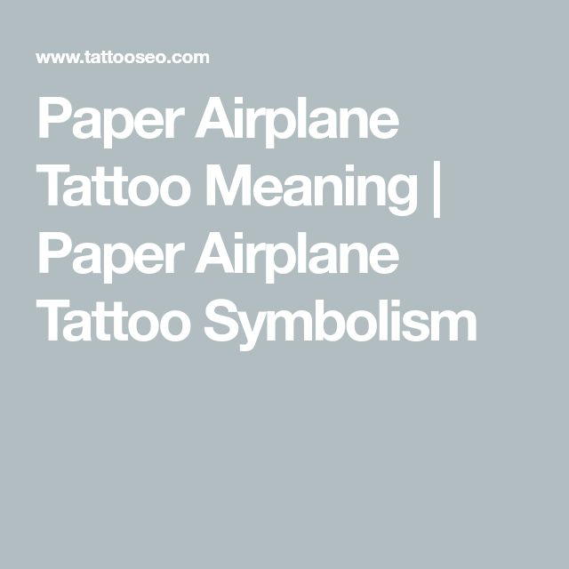Paper Airplane Tattoo Meaning | Paper Airplane Tattoo Symbolism