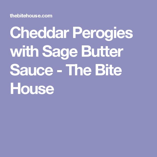 Cheddar Perogies with Sage Butter Sauce - The Bite House