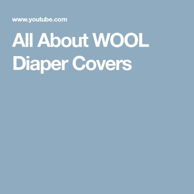 All About WOOL Diaper Covers