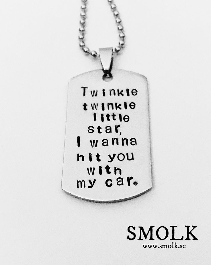 Produkten Twinkle twinkle little star I wanna hit you with my car säljs av SMOLK -Handstamped jewelry with a twist i vår Tictail-butik. Tictail låter dig skapa en snygg nätbutik helt gratis - tictail.com