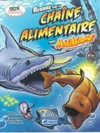 """Regard sur la chaîne alimentaire avec Maz Axiome, le super scientifique by Liam O'Donnell: """"In graphic novel format, follows the adventures of Max Axiom as he explains the science behind food chains."""""""