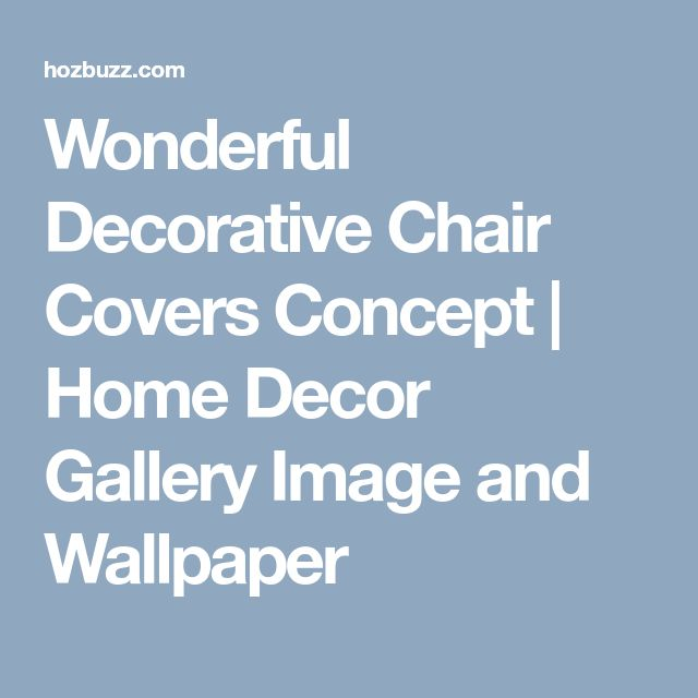 Wonderful Decorative Chair Covers Concept | Home Decor Gallery Image and Wallpaper