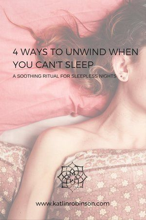 4 Ways to Unwind when You Can't Sleep — katlin robinson - yoga therapy