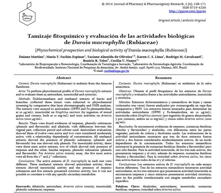 Daiane Martins, Maria T. Fachin-Espinar, Taciane Almeida de Oliveira, Karen C. S. Lima, Rodrigo M. Cavalcanti, Beatriz R. Teles, Cecilia V. Nunez (2014) Tamizaje fitoquímico y evaluación de las actividades biológicas de Duroia macrophylla (Rubiaceae). | [Phytochemical prospection and biological activity of Duroia macrophylla (Rubiaceae)]. J Pharm Pharmacogn Res 2(6): 158-171. http://jppres.com/jppres/pdf/vol2/jppres14.036_2.6.158.pdf