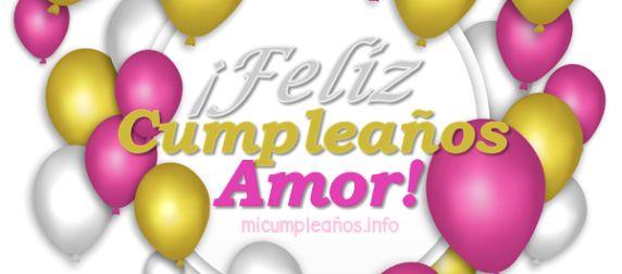 Feliz Cumpleaños Amor, tarjetas y mensajes