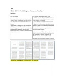 Focus of the Final Paper  One of the biggest decisions for a professional educator is to decide what area of education to concentrate on in order to have a successful career. This summative assignment is designed… (More)