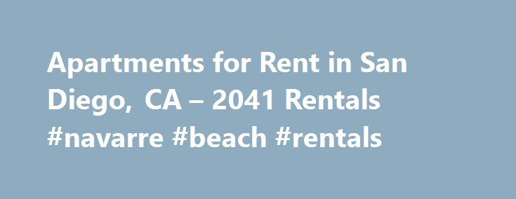Apartments for Rent in San Diego, CA – 2041 Rentals #navarre #beach #rentals http://rental.remmont.com/apartments-for-rent-in-san-diego-ca-2041-rentals-navarre-beach-rentals/  #house apartment for rent # Neighborhoods 1-20 of 2041 Apartments for Rent in San Diego, CA Area Information Thinking of moving to San Diego? Here s what you need to know. San Diego s consistently clear skies and temperate climate make outdoor activities an option year-round, whether you re surfing off La Jolla s…