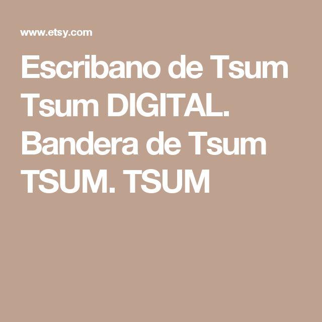 Escribano de Tsum Tsum DIGITAL. Bandera de Tsum TSUM. TSUM