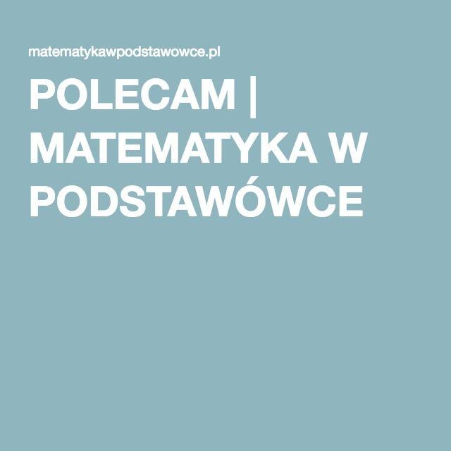 POLECAM | MATEMATYKA W PODSTAWÓWCE
