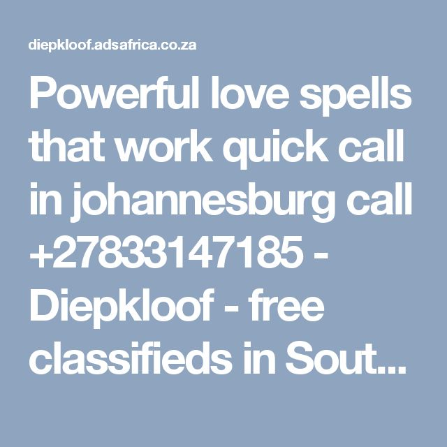 Powerful love spells that work quick call in johannesburg call +27833147185 - Diepkloof - free classifieds in South Africa