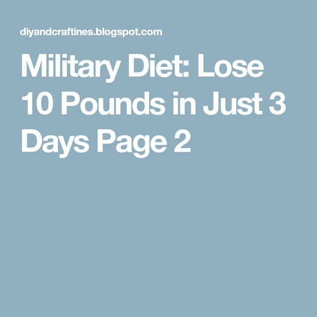 Military Diet: Lose 10 Pounds in Just 3 Days Page 2