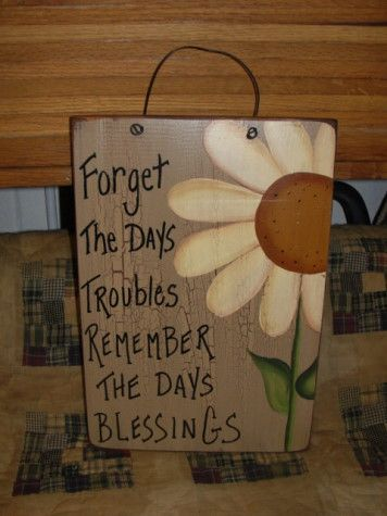 Forget the days troubles. Remember the days blessings.