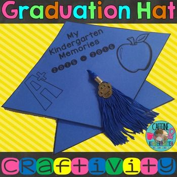 End of Year Graduation Craft - End of Year Kindergarten Craft  This End of Year Craftivity is an absolutely adorable keepsake your kinder-families will LOVE! The end of year in Kindergarten and Pre-K is a special time with lots of special memories! Your students can make all of these end of year memories last forever with this graduation hat activity!
