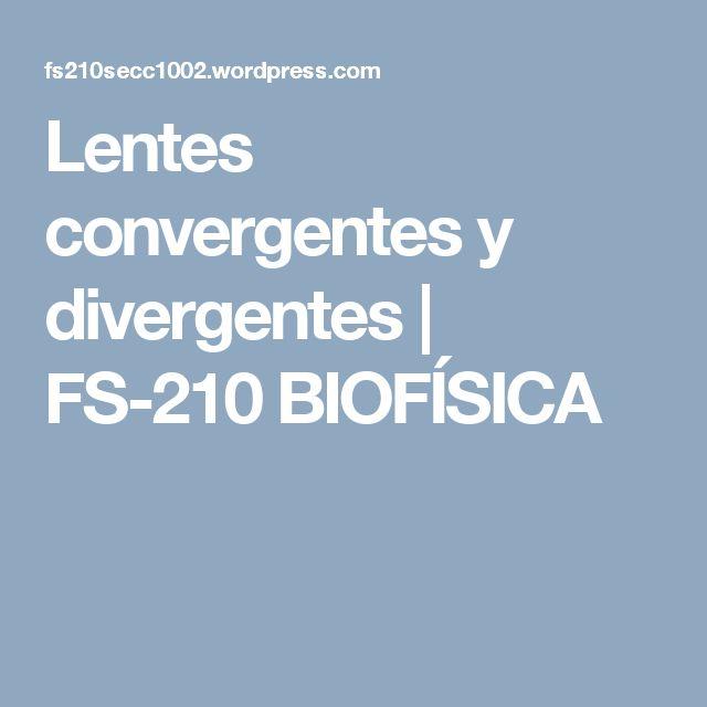 Lentes convergentes y divergentes | FS-210 BIOFÍSICA
