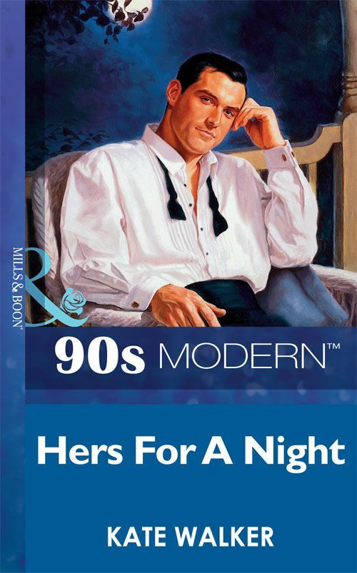 Hers For A Night (Mills & Boon Vintage 90s Modern) eBook: Kate Walker: Amazon.co.uk: Kindle Store