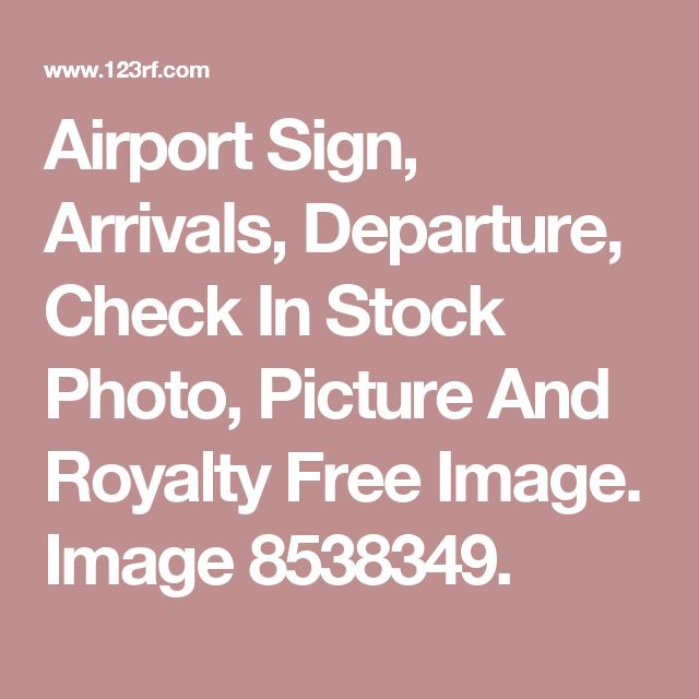 Airport Sign, Arrivals, Departure, Check In Stock Photo, Picture And Royalty Free Image. Image 8538349.