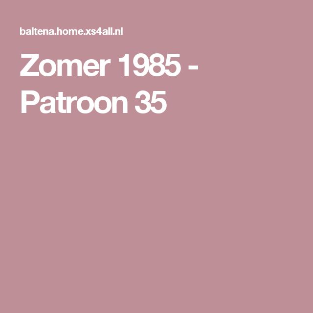 Zomer 1985 - Patroon 35