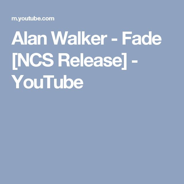 Alan Walker - Fade [NCS Release] - YouTube