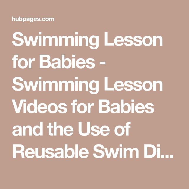 Swimming Lesson for Babies - Swimming Lesson Videos for Babies and the Use of Reusable Swim Diaper | HubPages