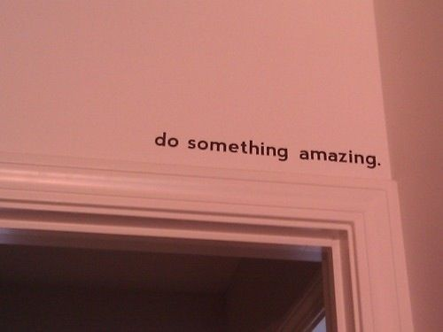 Stencil a simple, inspirational message above the door.