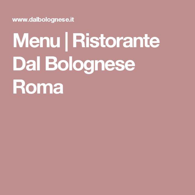 Menu |  Ristorante Dal Bolognese Roma