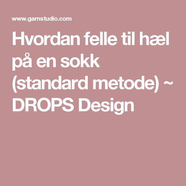 Hvordan felle til hæl på en sokk (standard metode) ~ DROPS Design