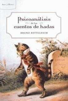 Psicoanálisis de los cuentos de hadas, de Bruno Bettelheim