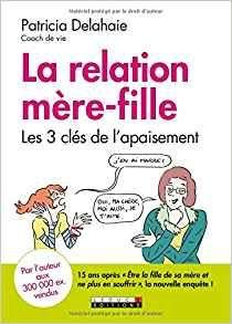 La relation Mère – Fille – Le nouveau livre de Patricia Delahaie
