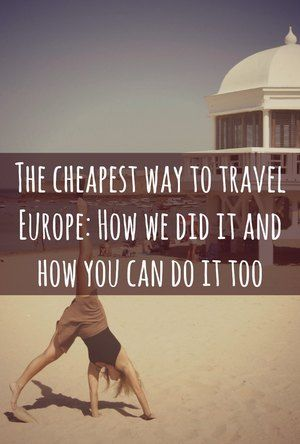 Sweetdistance.com /// The cheapest way to travel Europe : How we did it and how you can do it too