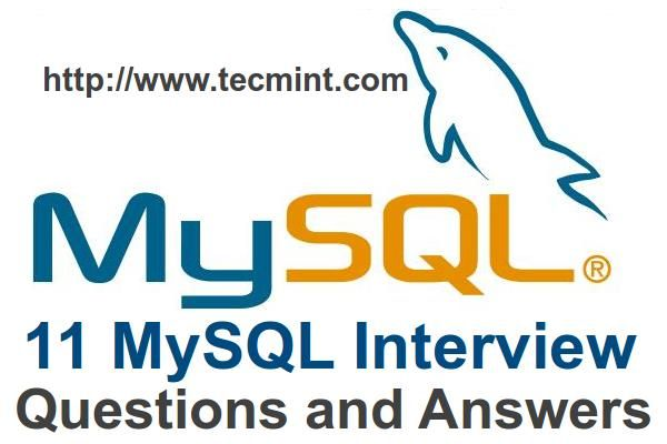 "11 Advance MySQL Database ""Interview Questions and Answers"" for Linux Users"