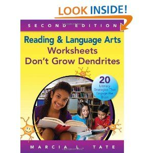 Tate, Marcia L. Reading & Language Arts Worksheets Don't Grow Dendrites: 20 Literacy Strategies That Engage the Brain. Thousand Oaks, California: Corwin a SAGE Company, 2014. Print.