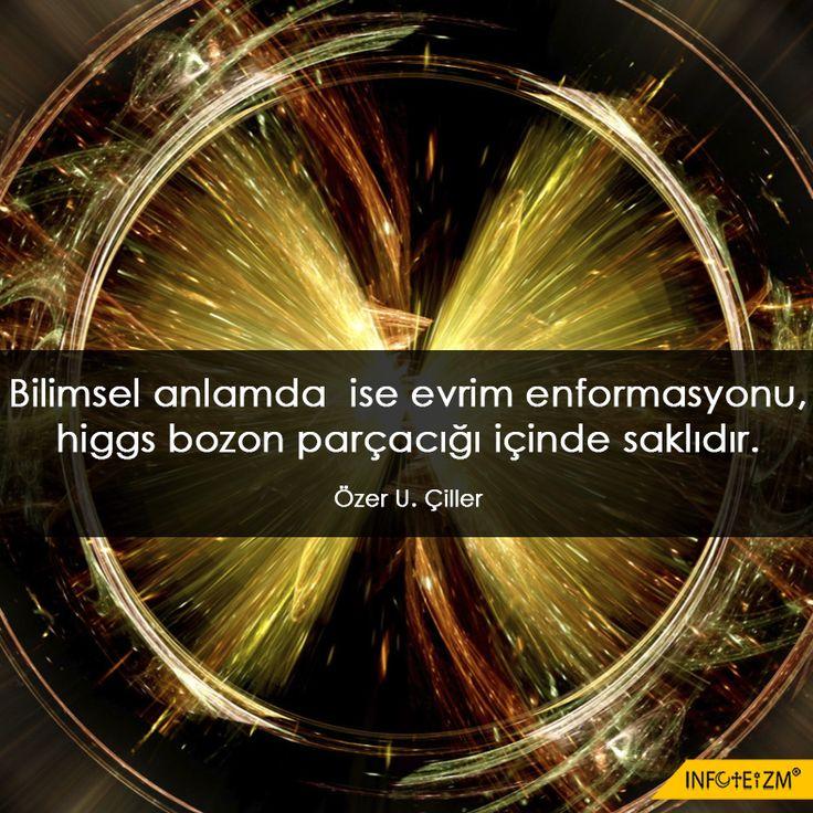 Bilimsel anlamda  ise evrim enformasyonu, higgs bozon parçacığı içinde saklıdır. #evrim #gününsözü #infoteizm