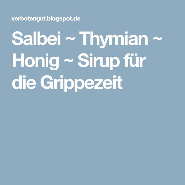 Salbei ~ Thymian ~ Honig ~ Sirup für die Grippezeit