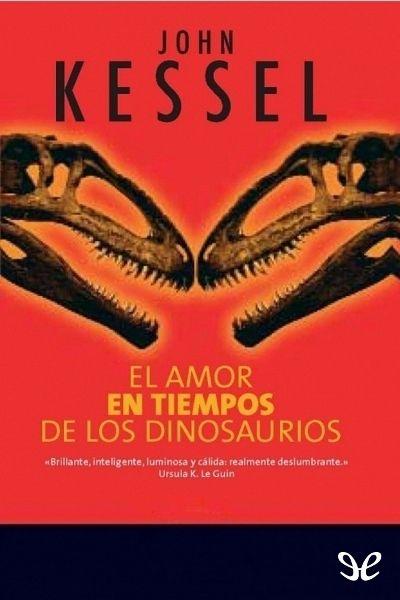 El amor en tiempos de los dinosaurios - http://descargarepubgratis.com/book/el-amor-en-tiempos-de-los-dinosaurios/