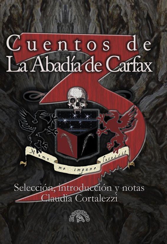 """""""Cuento de La Abadía de Carfax 3"""", cuentos de horror y fantasía (prólogo, selección y notas de Claudia Cortalezzi). Ed. PasoBorgo, 2012."""