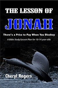 Here's help teaching your children there's a price of pay when you disobey:  The Lesson of Jonah, a preteen/teen Bible study by Cheryl Rogers.   FREE    Available in multiple ebook formats  http://www.newchristianbooksonlinemagazine.com/store/products/the-lesson-jonah-price-pay-disobey-cheryl-rogers-mobi/