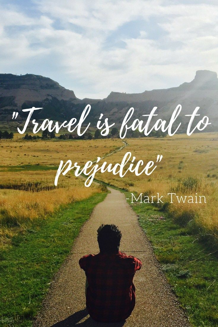 """""""Travel is fatal to prejudice"""" - Mark Twain. A series of short reflections on how travel kills prejudice and bigotry."""