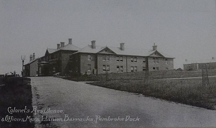 Llanion Barracks, Pembroke Dock where 2 RWF were based 15 Dec 1922 to Nov 1926.