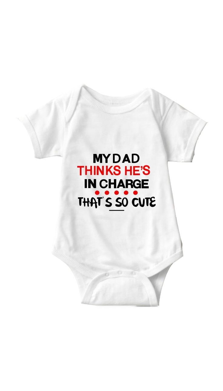 My Dad Thinks He's In Charge Infant Onesie | Sarcastic ME