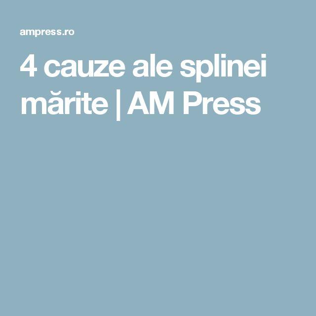 4 cauze ale splinei mărite | AM Press
