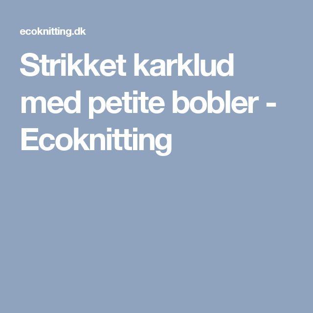 Strikket karklud med petite bobler - Ecoknitting